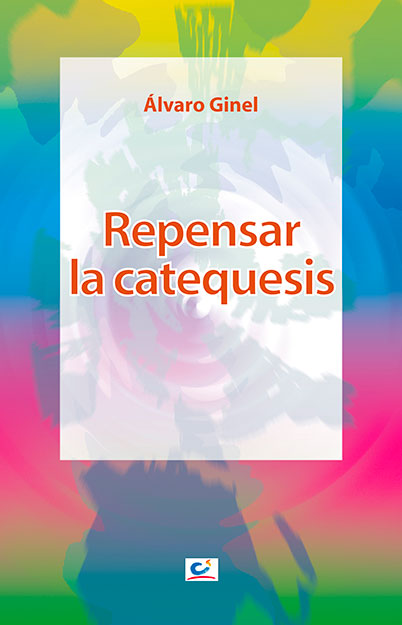 REPENSAR LA CATEQUESIS