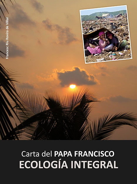 CARTA DEL PAPA FRANCISCO: ECOLOGÍA INTEGRAL